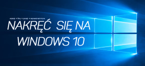 Nakręć się na Windows 10