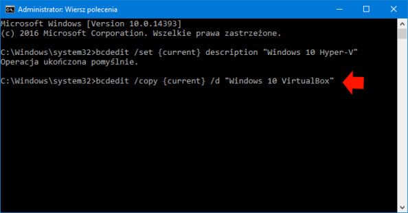 "Wykonanie polecenia: bcdedit /copy {current} /d ""Windows 10 VirtualBox"""