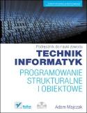 Technik Informatyk - programowanie strukturalne iobiektowe.